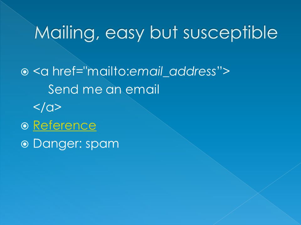 Send me an   Reference Reference  Danger: spam