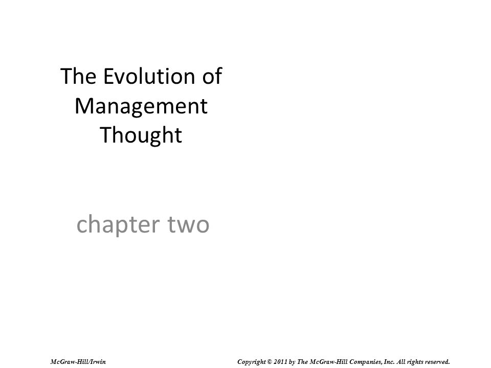 The Evolution of Management Thought chapter two McGraw-Hill/Irwin Copyright © 2011 by The McGraw-Hill Companies, Inc. All rights reserved.