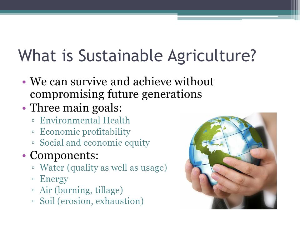 What is Sustainable Agriculture.