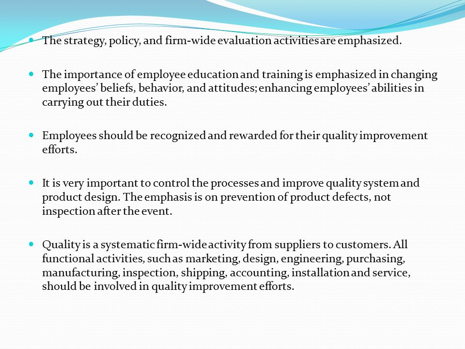 The strategy, policy, and firm-wide evaluation activities are emphasized. The importance of employee education and training is emphasized in changing