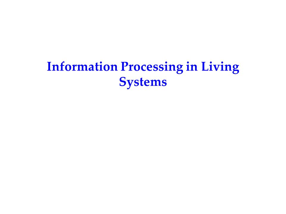 Information Processing in Living Systems