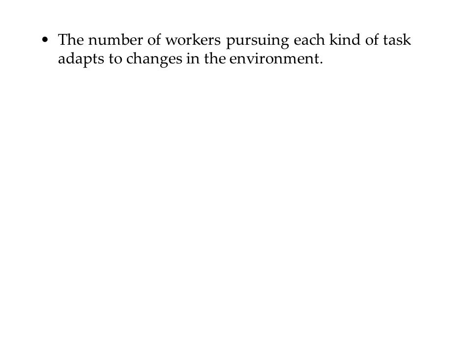 The number of workers pursuing each kind of task adapts to changes in the environment.