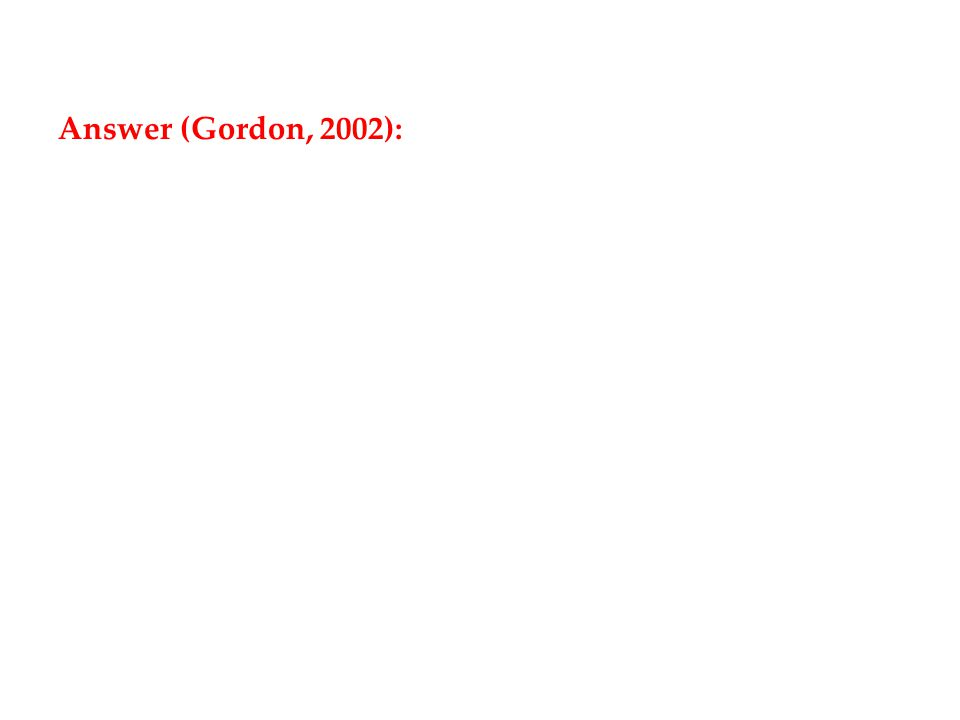 Answer (Gordon, 2002):