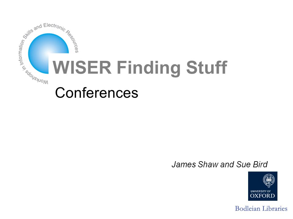 Conferences James Shaw and Sue Bird WISER Finding Stuff