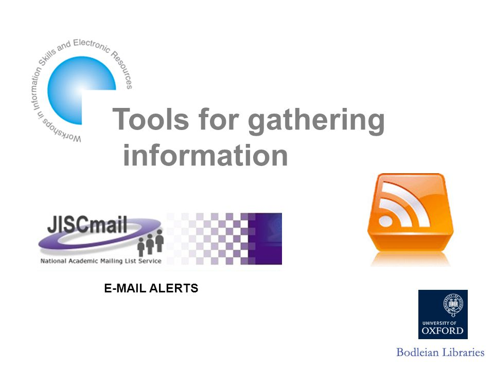 Tools for gathering information  ALERTS