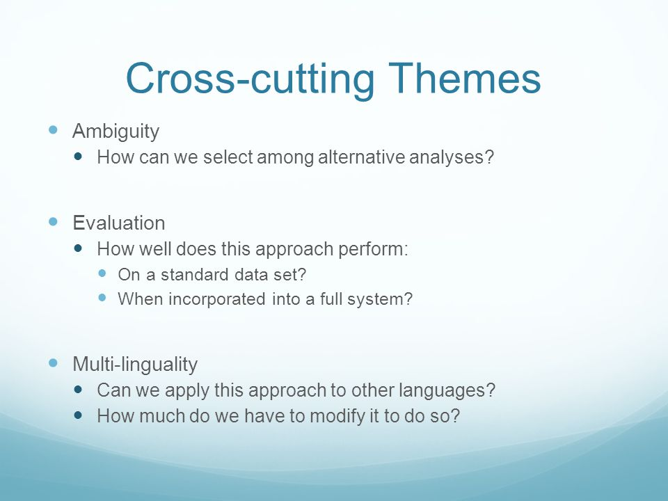 Cross-cutting Themes Ambiguity How can we select among alternative analyses.