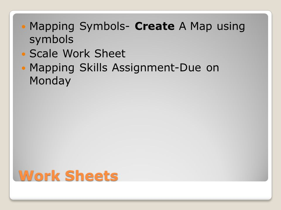 Work Sheets Mapping Symbols- Create A Map using symbols Scale Work Sheet Mapping Skills Assignment-Due on Monday