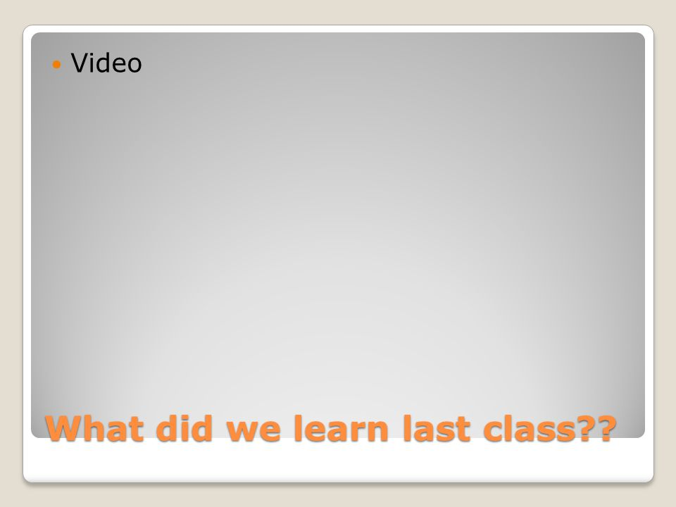 What did we learn last class Video