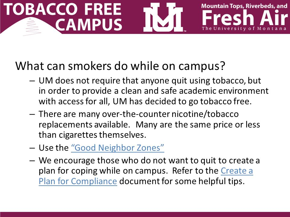 What can smokers do while on campus.