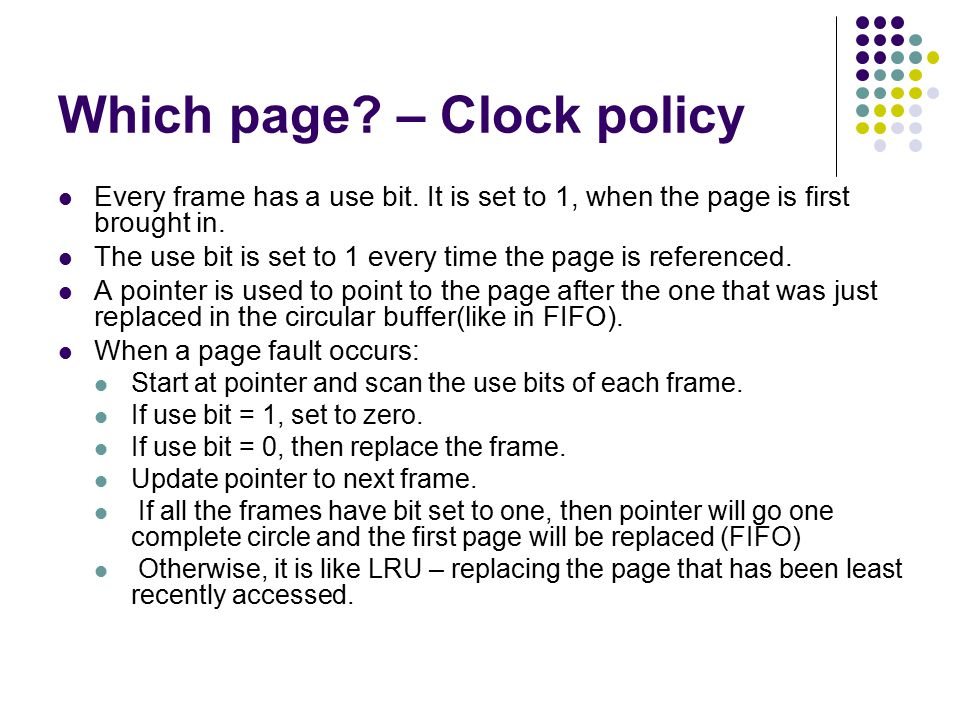 Which page. – Clock policy Every frame has a use bit.