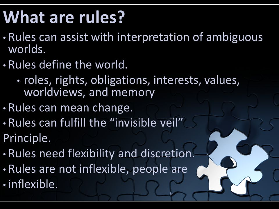 What are rules. Rules can assist with interpretation of ambiguous worlds.