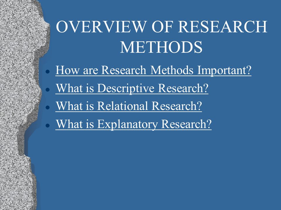OVERVIEW OF RESEARCH METHODS l How are Research Methods Important.