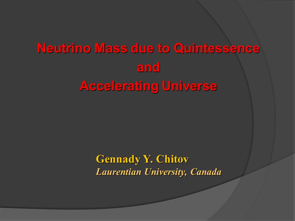 Neutrino Mass due to Quintessence and Accelerating Universe Gennady Y.