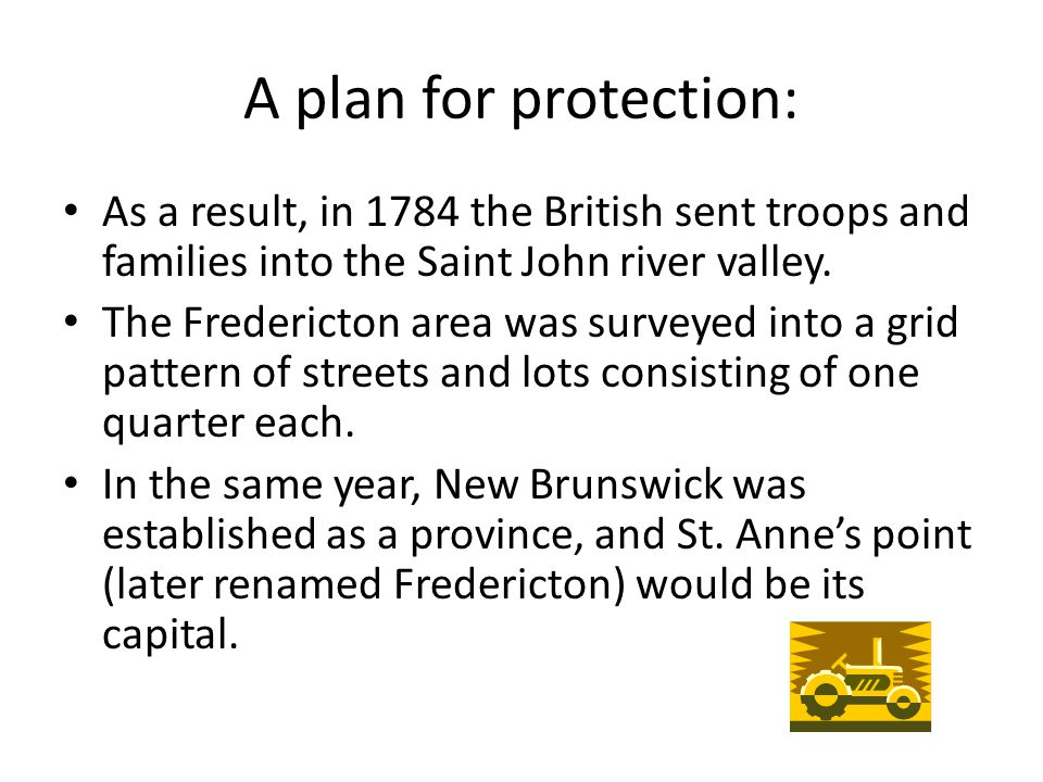 The Growth of Fredericton The location, or site of any settlement is influenced by geographic, political, and economic factors.
