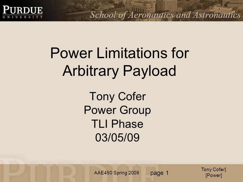 AAE450 Spring 2009 Tony Cofer Power Group TLI Phase 03/05/09 Power Limitations for Arbitrary Payload Tony Cofer] [Power] page 1