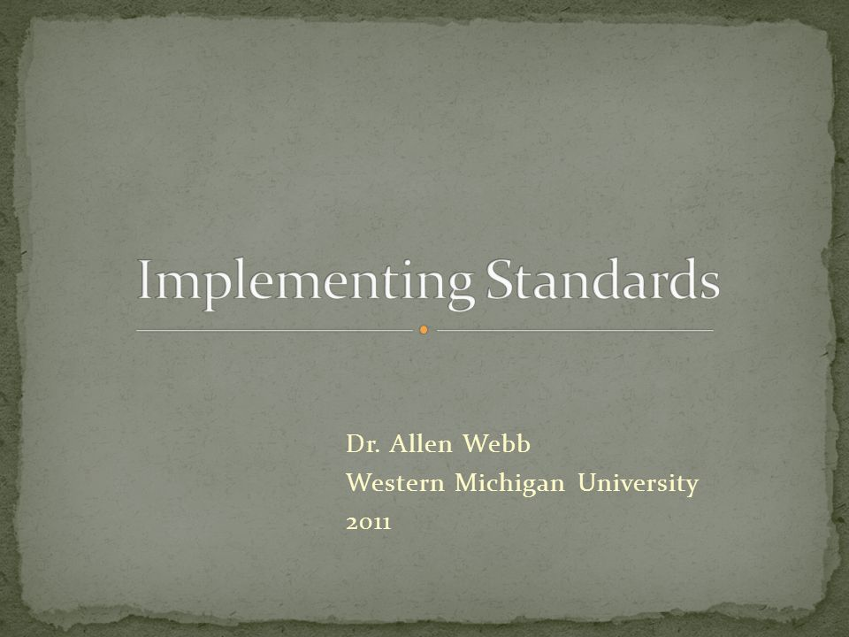Dr. Allen Webb Western Michigan University 2011