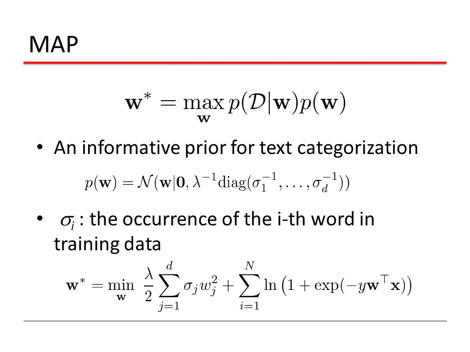 MAP An informative prior for text categorization  i : the occurrence of the i-th word in training data