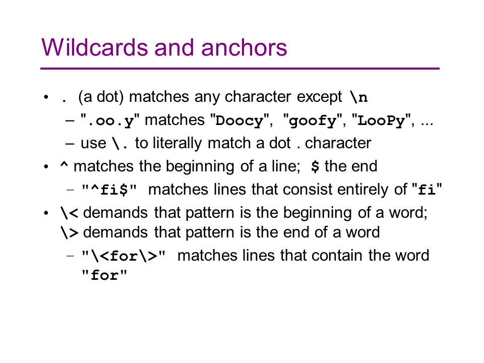 Wildcards and anchors.