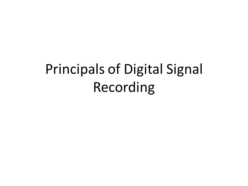 Principals of Digital Signal Recording