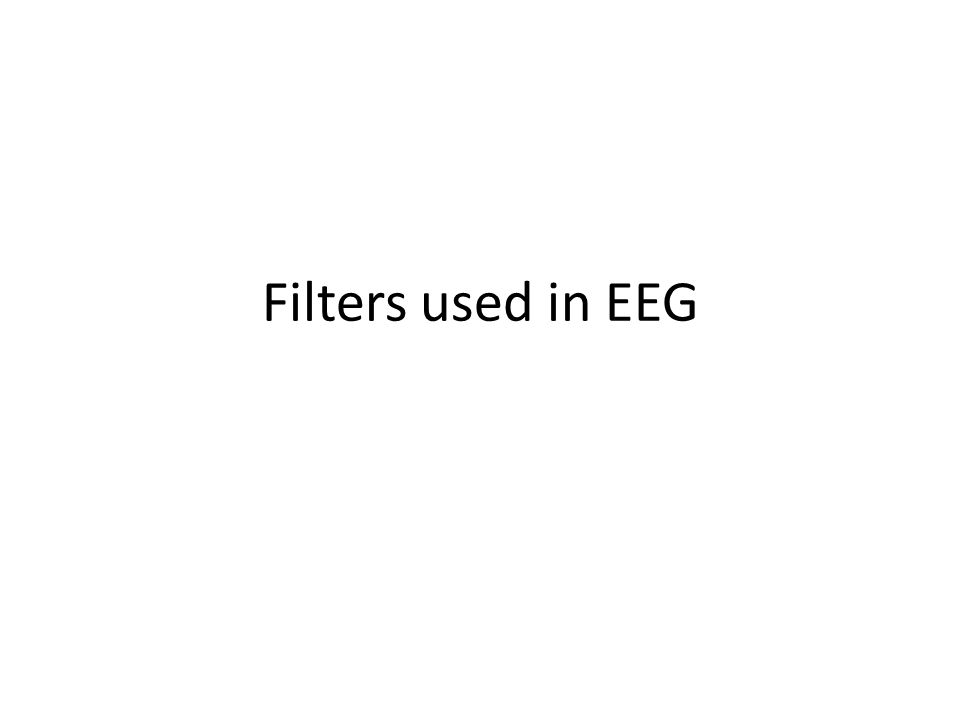 Filters used in EEG