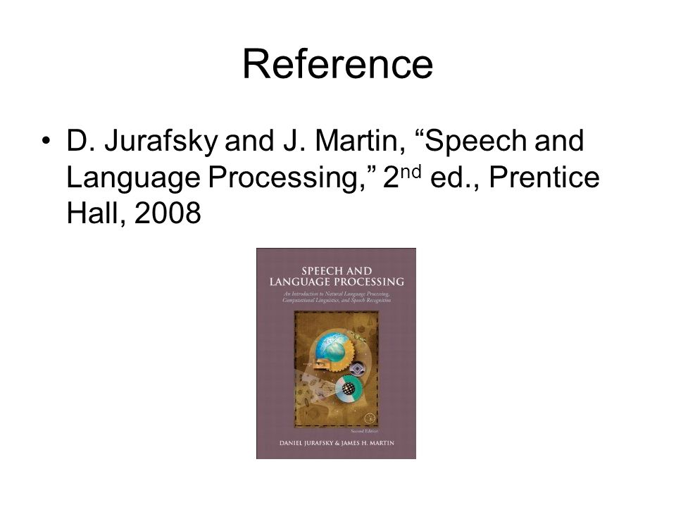 Reference D. Jurafsky and J.