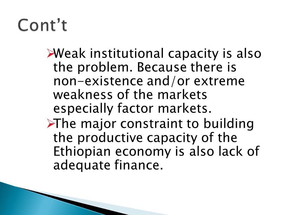  Weak institutional capacity is also the problem.