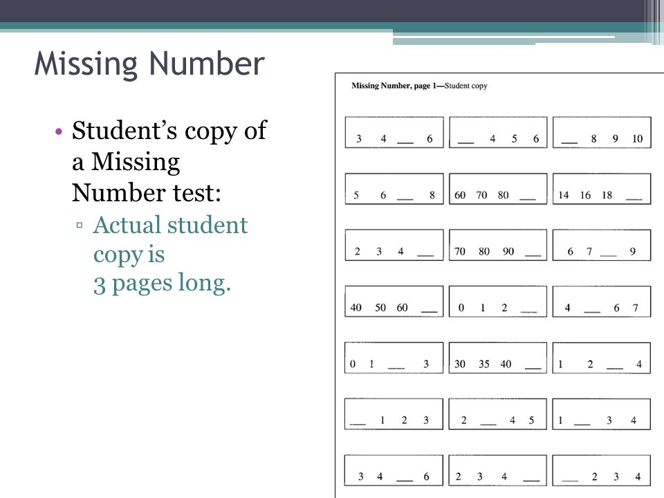 Missing Number Student's copy of a Missing Number test: ▫Actual student copy is 3 pages long.