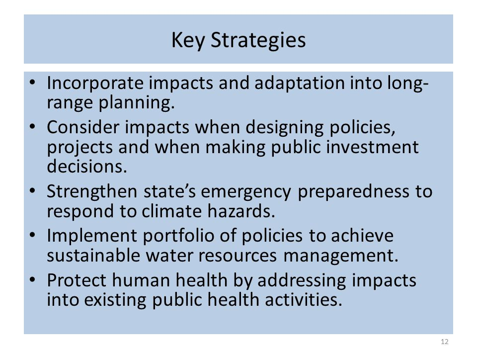Key Strategies Incorporate impacts and adaptation into long- range planning.