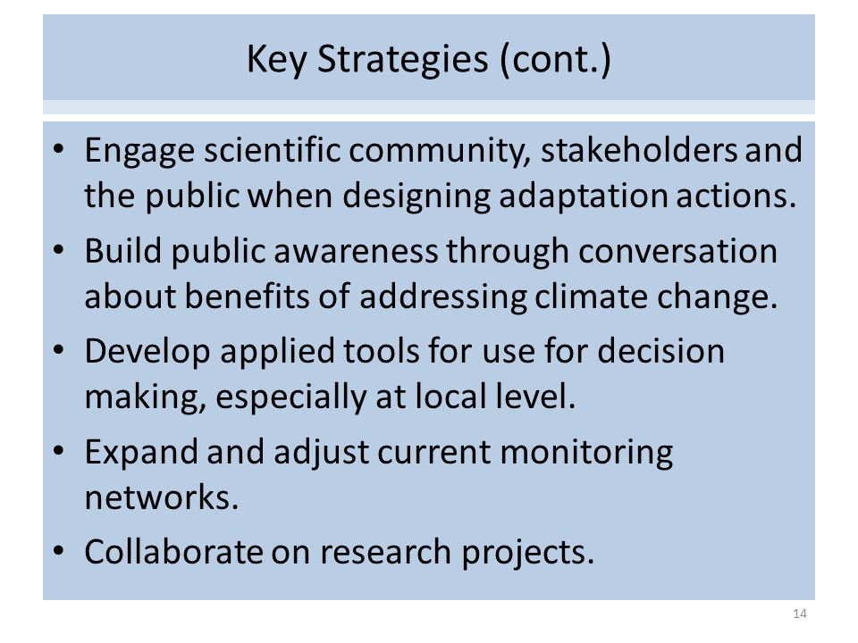 Agriculture and Forestry Engage scientific community, stakeholders and the public when designing adaptation actions.