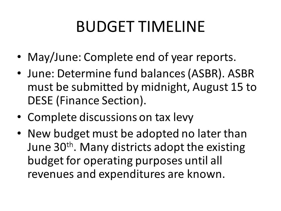 BUDGET TIMELINE May/June: Complete end of year reports.