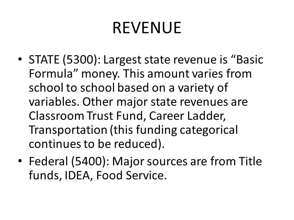 REVENUE STATE (5300): Largest state revenue is Basic Formula money.