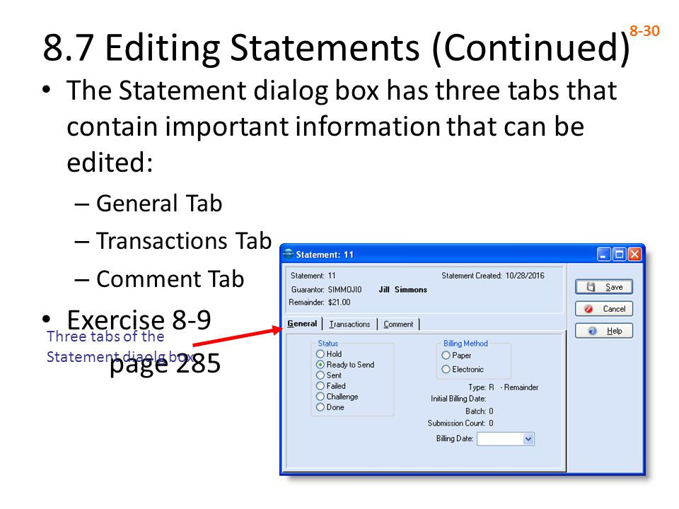 The Statement dialog box has three tabs that contain important information that can be edited: – General Tab – Transactions Tab – Comment Tab Exercise 8-9 page Editing Statements (Continued) 8-30 Three tabs of the Statement diaolg box