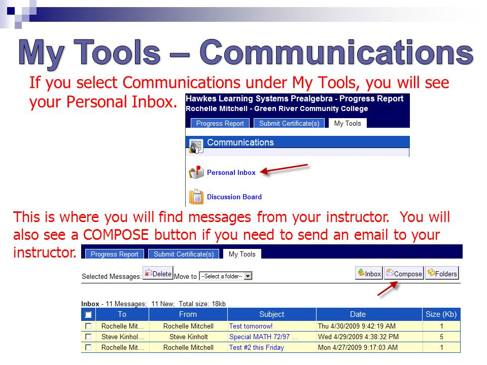 If you select Communications under My Tools, you will see your Personal Inbox.