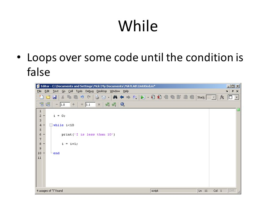 While Loops over some code until the condition is false