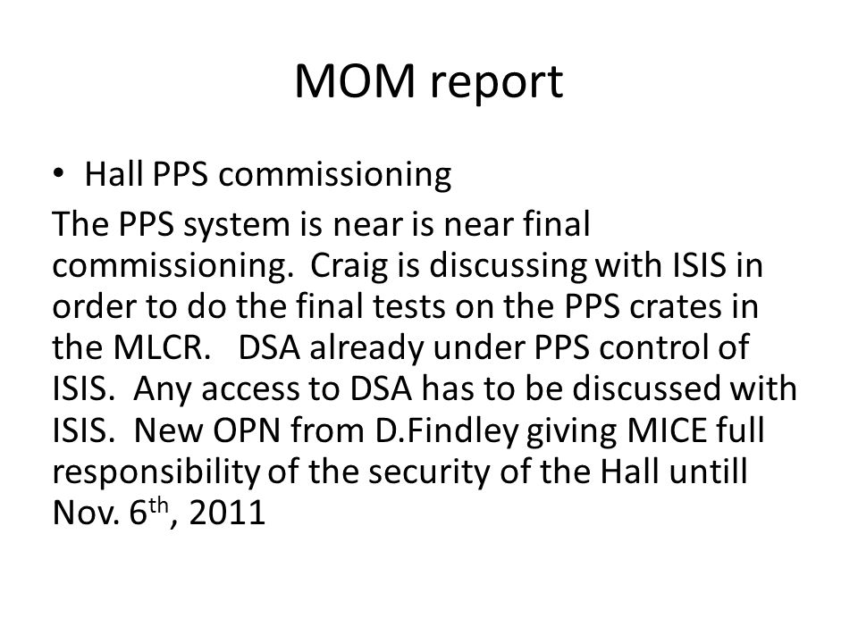 MOM report Hall PPS commissioning The PPS system is near is near final commissioning.