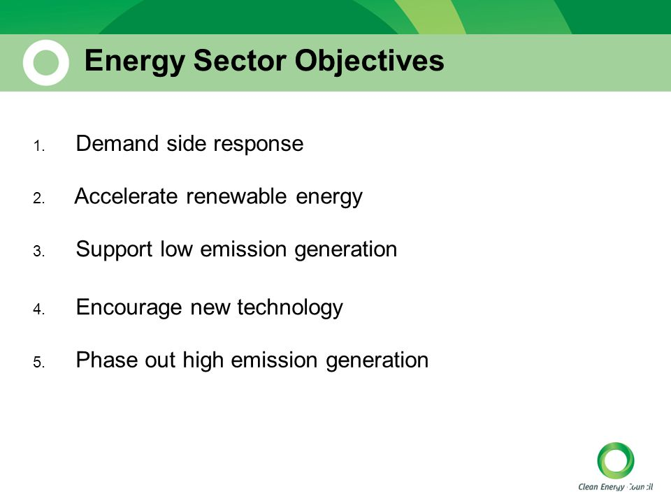 22 Energy Sector Objectives 1. Demand side response 2.
