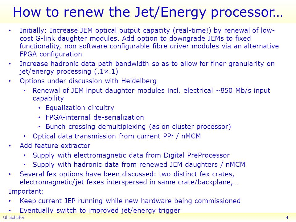 How to renew the Jet/Energy processor… Initially: Increase JEM optical output capacity (real-time!) by renewal of low- cost G-link daughter modules.