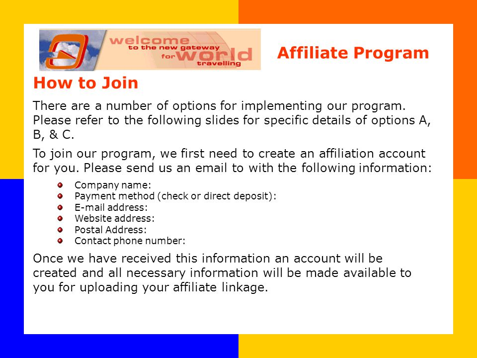 How to Join There are a number of options for implementing our program.