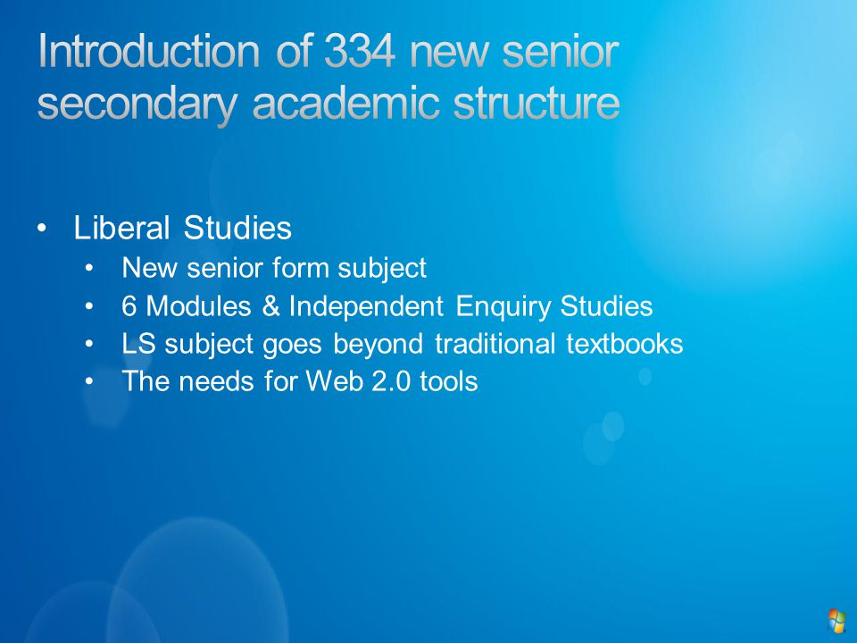 Liberal Studies New senior form subject 6 Modules & Independent Enquiry Studies LS subject goes beyond traditional textbooks The needs for Web 2.0 tools