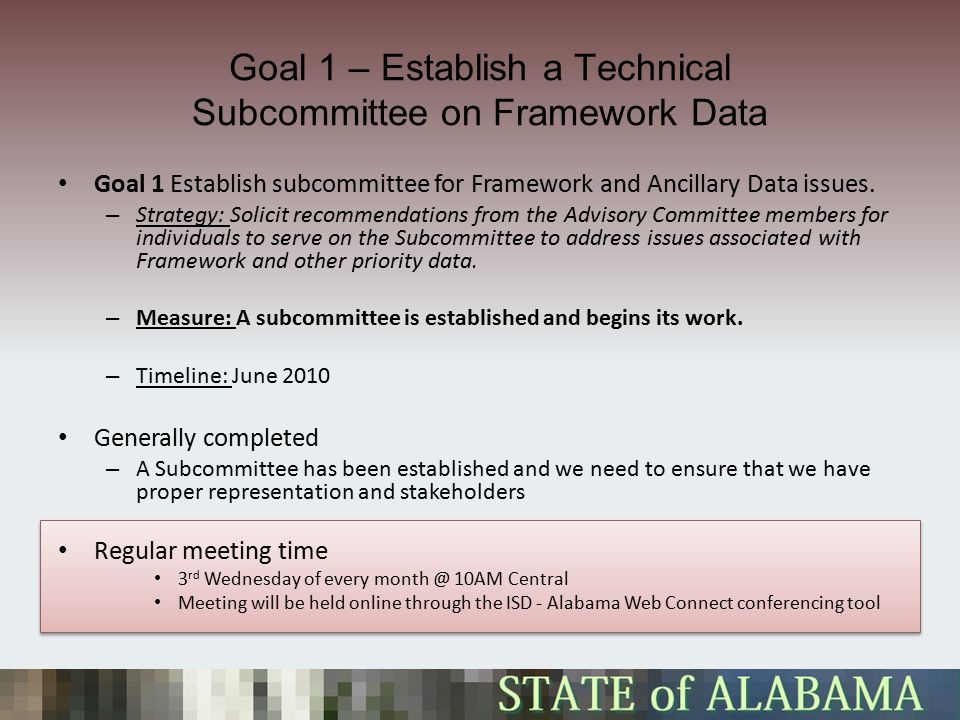 Goal 1 – Establish a Technical Subcommittee on Framework Data Goal 1 Establish subcommittee for Framework and Ancillary Data issues.