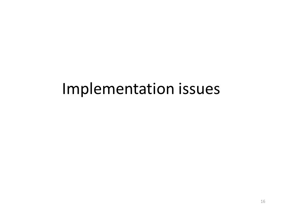 Implementation issues 16