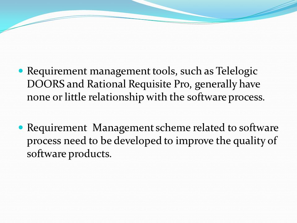 Requirement management tools such as Telelogic DOORS and Rational Requisite Pro generally have none  sc 1 st  SlidePlayer & Process- Related Requirement Management By Viswaketan Reddy. - ppt ... pezcame.com