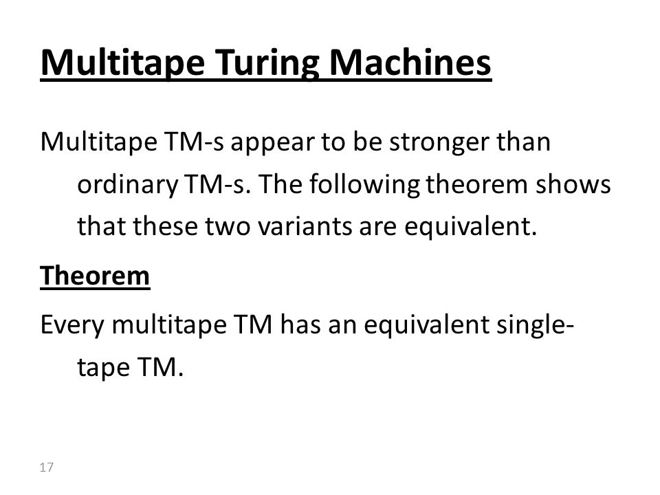 Multitape TM-s appear to be stronger than ordinary TM-s.