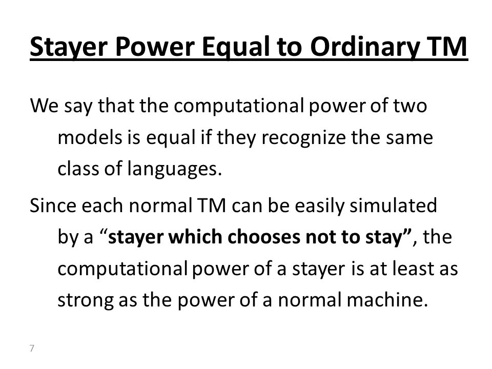We say that the computational power of two models is equal if they recognize the same class of languages.