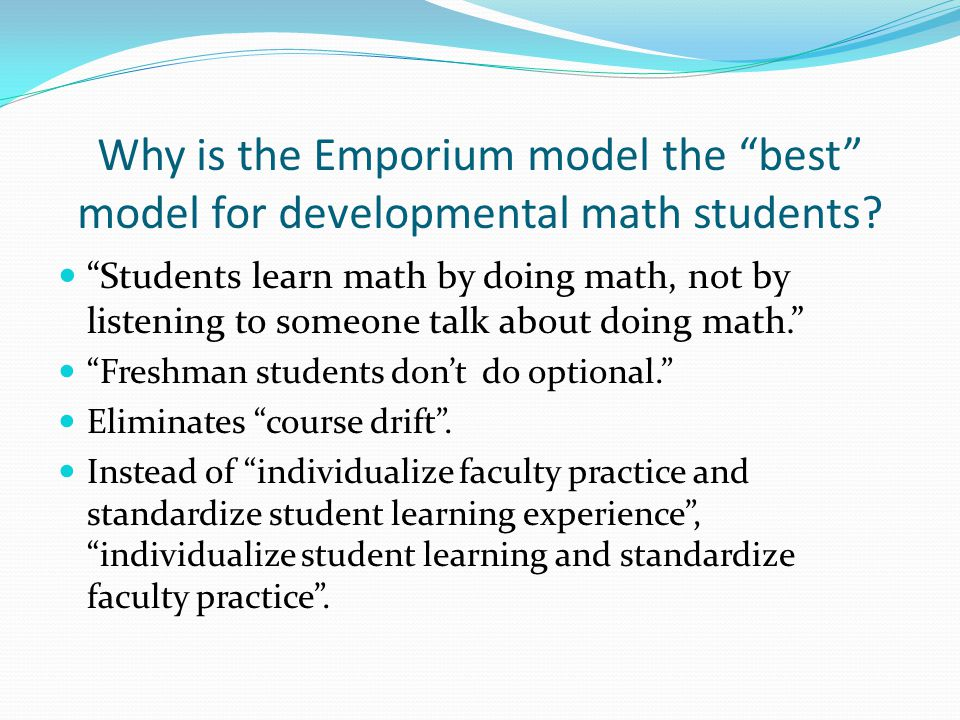 Why is the Emporium model the best model for developmental math students.