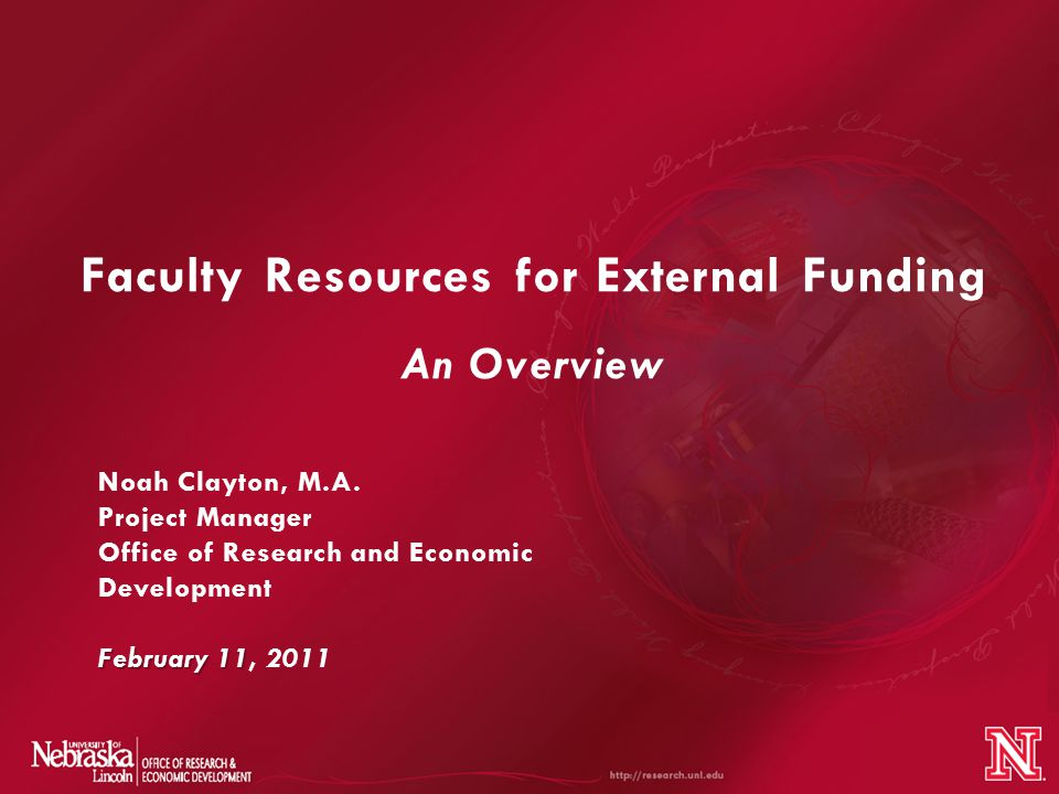 Faculty Resources for External Funding An Overview February 11 Noah Clayton, M.A.