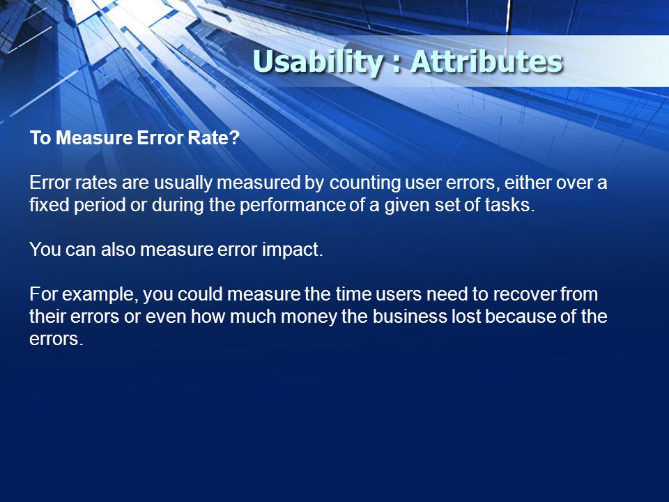 Usability : Attributes To Measure Error Rate.