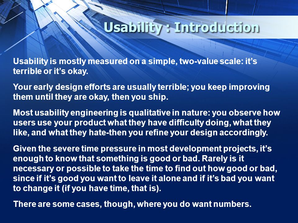 Usability is mostly measured on a simple, two-value scale: it's terrible or it's okay.