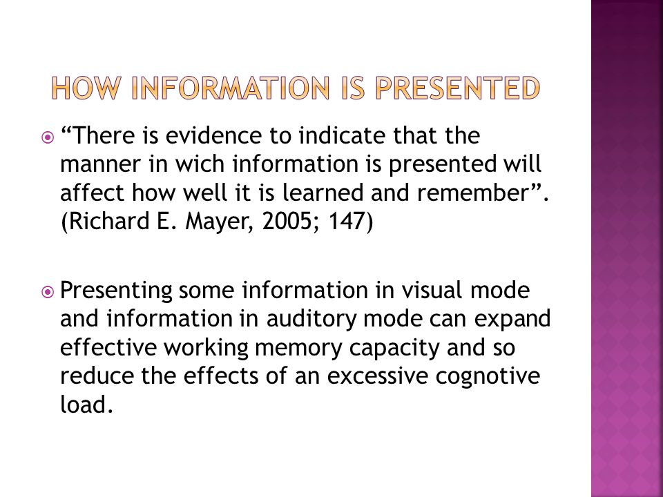  There is evidence to indicate that the manner in wich information is presented will affect how well it is learned and remember .