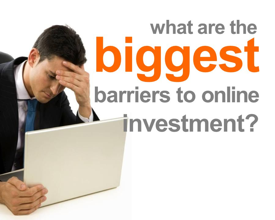 © 2008 Eyeblaster. All rights reserved what are the biggest barriers to online investment